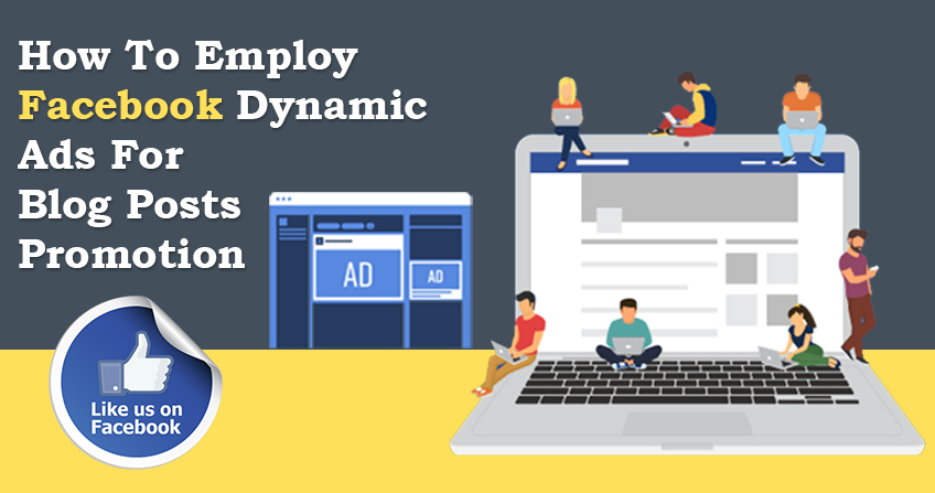 How To Employ Facebook Dynamic Ads For Blog Posts Promotion