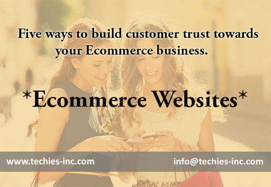 Five ways to build customer trust towards your Ecommerce business