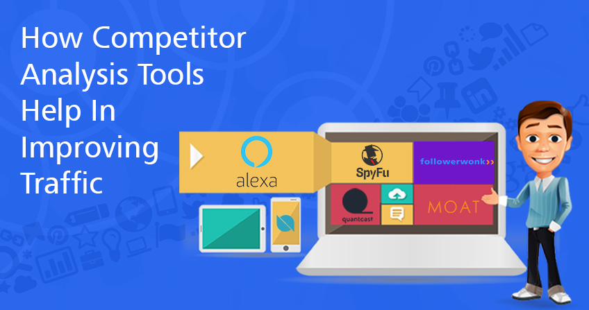 How Competitor Analysis Tools Help In Improving Traffic