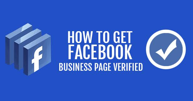 How to get facebook business page verified? Here are things you need to know.