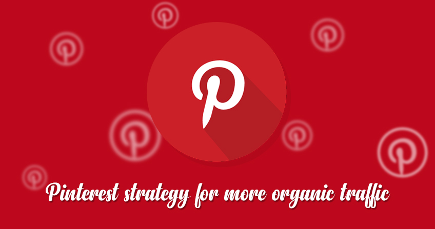 What Are The Ways to Get More Organic Traffic From Pinterest