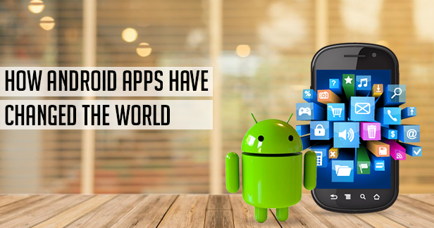 How Android Apps Have Taken Over The World With Its Utmost Features