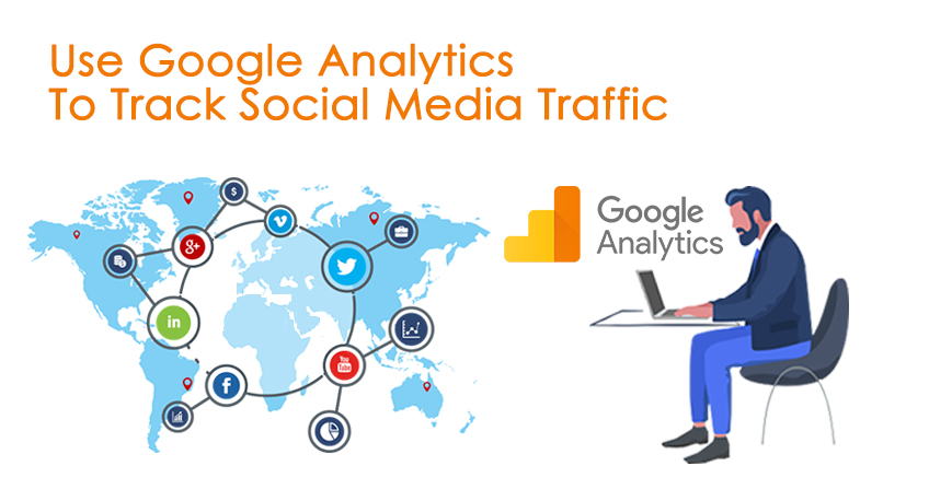 How To Measure And Track Social Media Traffic Using Google Analytics